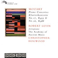 Robert Levin, The Academy of Ancient Music, Christopher Hogwood – Mozart: Piano Concertos Nos. 17 & 20
