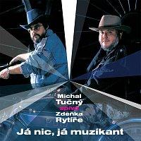 Michal Tučný – Michal Tučný zpívá Zdeňka Rytíře. Já nic, já muzikant