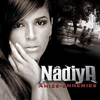 Nadiya – Amies Ennemies