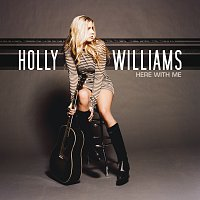 Holly Williams – Here With Me