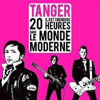 Tanger – Il est toujours 20 heures dans le monde moderne