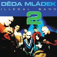 "Děda Mládek Illegal Band – ""2"""