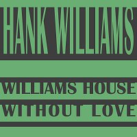 Hank Williams – Without Love