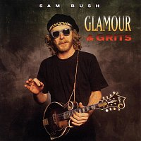 Sam Bush – Glamour And Grits