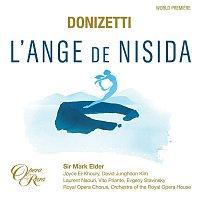 "Mark Elder & Orchestra of the Royal Opera House – Donizetti: L'Ange de Nisida, Act 3: ""Je maudis cette alliance ... Grace, o Roi, pour son offense"" (Leone, Sylvia, Le Roi, Le Moine, Don Gaspar, Chorus) [Live]"
