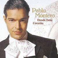 Pablo Montero – Donde Estas Corazon