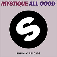 Mystique – ALL GOOD