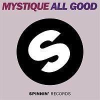 Mystique – ALL GOOD