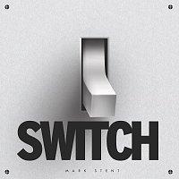 Mark Stent – Switch