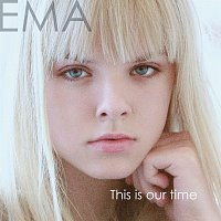 Ema – This Is Our Time