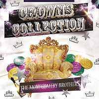 The Montgomery Brothers – Crowns Collection