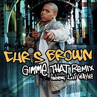 Chris Brown – Gimme That Remix featuring Lil' Wayne