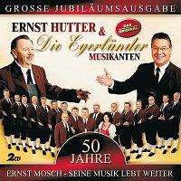 Ernst Hutter & Die Egerlander Musikanten – 50 Jahre - Ernst Mosch - Seine Musik Lebt Weiter [SET]