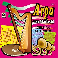 Delfino Guerrero – Arpa Con Mariachi