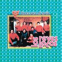Los Reyes Locos – Flores Para Mi Novia