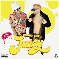 Mc Daddy, Greg – Juicy