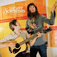 We Are Scientists – Impatience