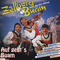 Zellberg Buam – Auf geht's Buam