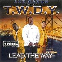 T.W.D.Y. – Ant Banks Presents T.W.D.Y - Lead The Way