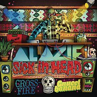 Al Azif, Gnucci Banana, Crossfire – Sick in head