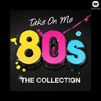 Various Artists.. – Take On Me - 80's The Collection