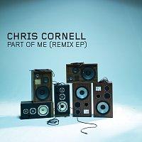 Chris Cornell – Part Of Me [Remix EP]