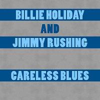 Billie Holiday, Jimmy Rushing – Careless Blues