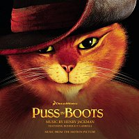 Henry Jackman, Gavin Greenaway, Everton Nelson, Peter Lale, Josephine Knight, John Barclay, Frank Ricotti, Paul Clarvis, Gary Kettel, Los Profesionales, Ben Fordham, Metro Voices, Rodrigo y Gabriela – Puss in Boots