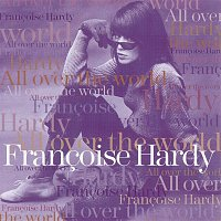 Francoise Hardy – All Over The World
