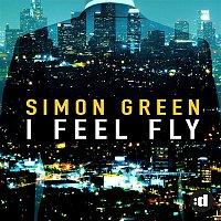 Simon Green – I Feel Fly