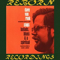 Dave Van Ronk – Sings Ballads, Blues, And a Spiritual (HD Remastered)