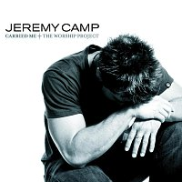 Jeremy Camp – Carried Me The Worship Project