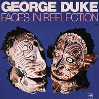 George Duke – Faces In Reflection