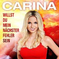 Carina – Willst du mein nachster Fehler sein