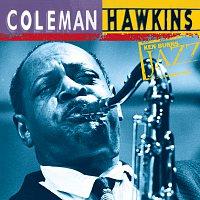 Coleman Hawkins – Coleman Hawkins: Ken Burns's Jazz
