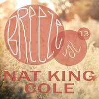 Nat King Cole – Breeze Vol. 13