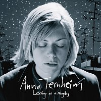 Anna Ternheim – Leaving On A Mayday [Special Edition]