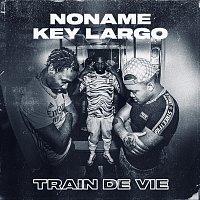 Noname, Key Largo – Train de vie