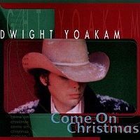 Dwight Yoakam – Come On Christmas