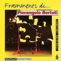 Pierangelo Bertoli – Frammenti di...Perangelo Bertoli