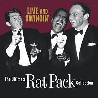 The Rat Pack – Live & Swingin': The Ultimate Rat Pack Collection