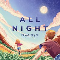 Polar Youth, Georgie Allen – All Night