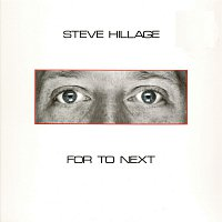 Steve Hillage – For To Next - And Not Or