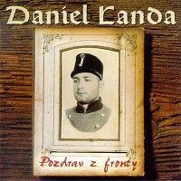 Daniel Landa – Pozdrav Z Fronty