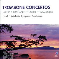 Warwick Tyrrell, Adelaide Symphony Orchestra, Nicholas Braithwaite, Patrick Thomas – Trombone Concertos