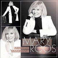Mary Roos – Abenteuer Unvernunft