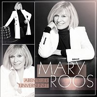 Mary Roos – Abenteuer Unvernunft