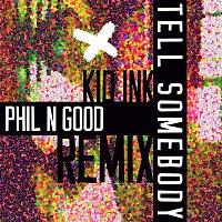 Kid Ink – Tell Somebody (Phil N Good Remix)