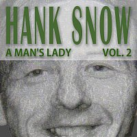 Hank Snow – A Man's Lady Vol. 2