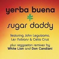Yerba Buena – Sugar Daddy [Reggaeton Remixes]